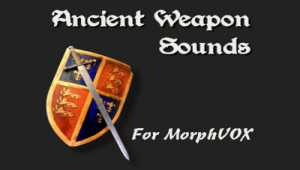 Ancient Weapon Sounds - MorphVOX Add-on